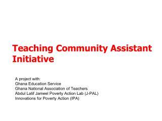 Teaching Community Assistant  Initiative