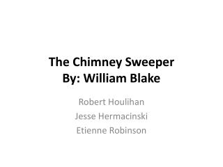 The Chimney Sweeper By: William Blake