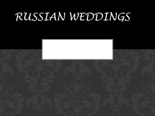 RUSSIAN WEDDINGS