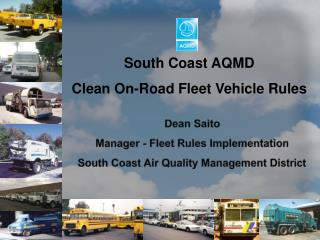South Coast AQMD Clean On-Road Fleet Vehicle Rules