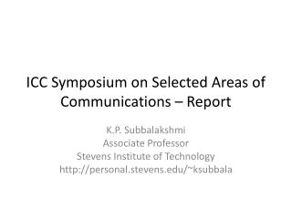 ICC Symposium on Selected Areas of Communications – Report