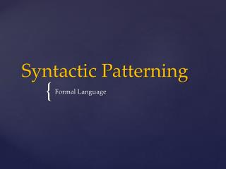 Syntactic Patterning