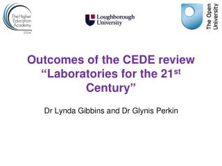 "Outcomes of the CEDE review "" Laboratories for  the 21 st  Century """