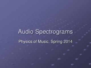 Audio  Spectrograms