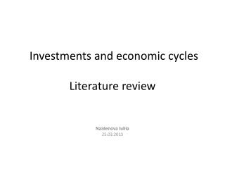 Investments and economic  cycles Literature review
