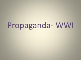 Propaganda- WWI