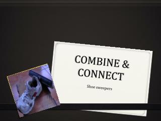 COMBINE & CONNECT