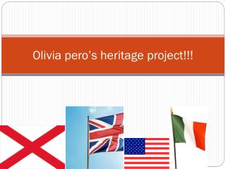Olivia  pero's  heritage project!!!