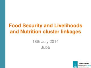 Food  Security and  Livelihoods and Nutrition cluster linkages