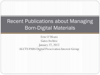 Recent Publications about Managing Born-Digital Materials