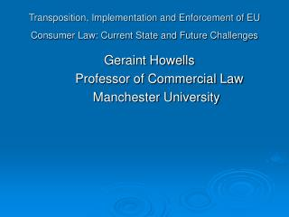 Transposition, Implementation and Enforcement of EU Consumer Law: Current State and Future Challenges