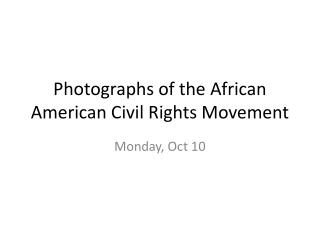 Photographs of the African American Civil Rights Movement