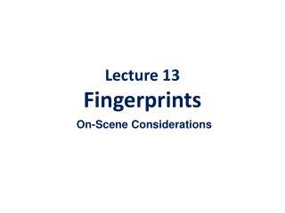 Lecture 13 Fingerprints
