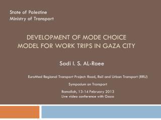 Development of mode choice model for work trips in Gaza city