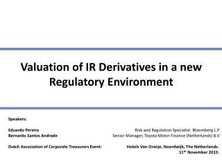 Valuation of IR Derivatives in a new Regulatory Environment