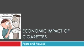 Economic impact of cigarettes