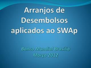 Arranjos  de  Desembolsos aplicados ao SWAp