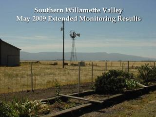 Southern Willamette Valley  May 2009 Extended Monitoring Results