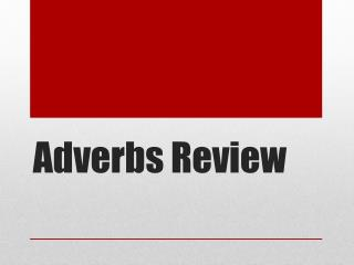 Adverbs Review