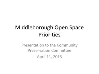 Middleborough Open Space Priorities