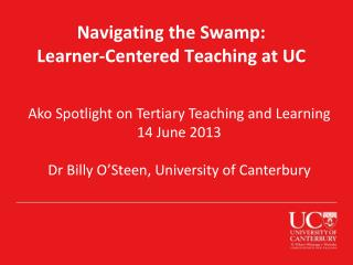 Navigating the Swamp:  Learner-Centered Teaching at UC