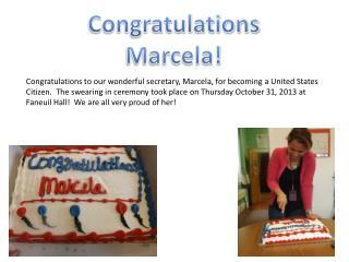 Congratulations Marcela!