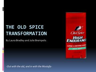 The Old spice Transformation