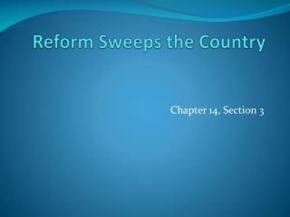 Reform Sweeps the Country