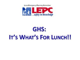 GHS:   It's What's For Lunch!!