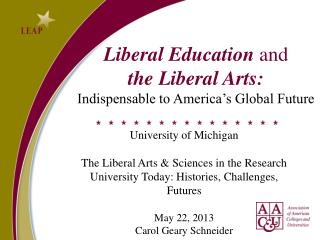 Liberal Education  and the Liberal Arts: Indispensable to America's Global Future