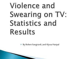 Violence and Swearing on TV: Statistics and Results