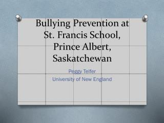 Bullying Prevention at St. Francis School, Prince Albert, Saskatchewan