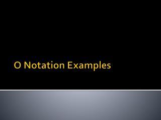 O Notation Examples