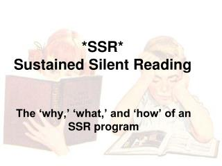 * SSR* Sustained Silent Reading