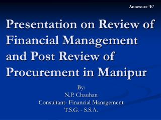 Presentation on Review of Financial Management and Post Review of Procurement in Manipur