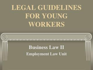 LEGAL GUIDELINES FOR YOUNG WORKERS