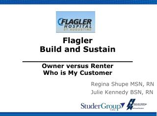 Flagler  Build and Sustain ____________________ Owner versus Renter Who is My Customer