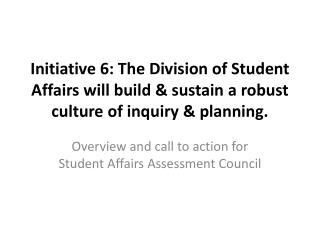Overview and call to action for Student Affairs Assessment Council