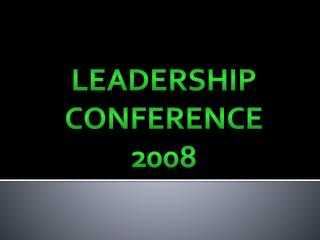 Leadership  Conference 2008