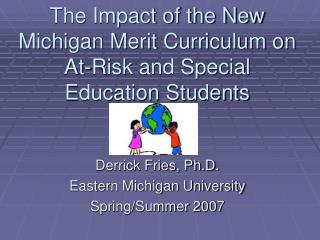 The Impact of the New Michigan Merit Curriculum on At-Risk and Special Education Students