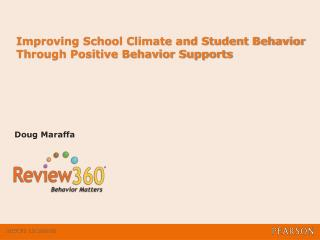 Improving School Climate and Student Behavior Through Positive Behavior Supports