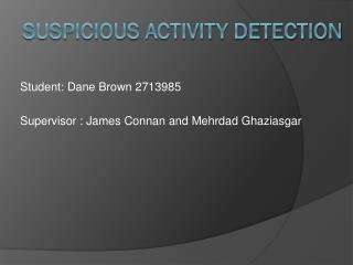 SUSPICIOUS ACTIVITY DETECTION