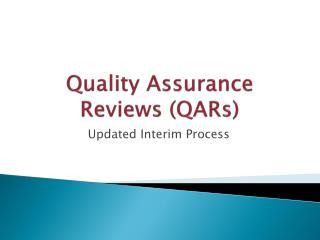 Quality Assurance Reviews (QARs)