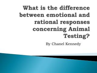 What is the difference between emotional and rational responses concerning Animal Testing?