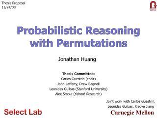 Probabilistic Reasoning  with Permutations