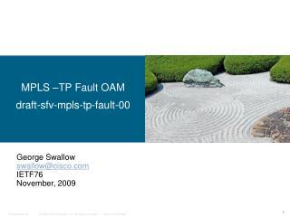 MPLS –TP Fault OAM draft-sfv-mpls-tp-fault-00