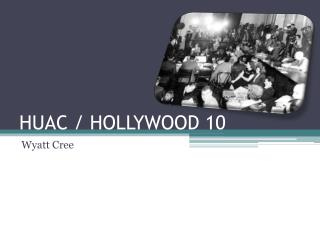 HUAC / HOLLYWOOD 10