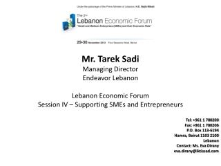 Mr.  Tarek Sadi Managing Director Endeavor Lebanon Lebanon Economic Forum