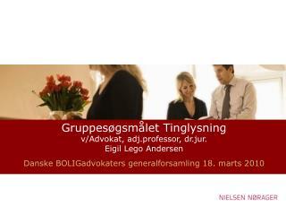 Gruppesøgsmålet Tinglysning v/Advokat,  adj.professor , dr.jur. Eigil Lego Andersen