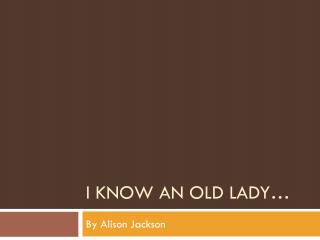 I know an old lady…